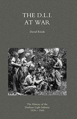 9781845741440: D.L.I. AT WAR: The History of the Durham Light Infantry 1939-1945