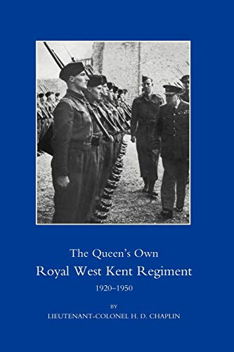 THE QUEEN'S OWN ROYAL WEST KENT REGIMENT: Lieutenant-Colonel H. D.
