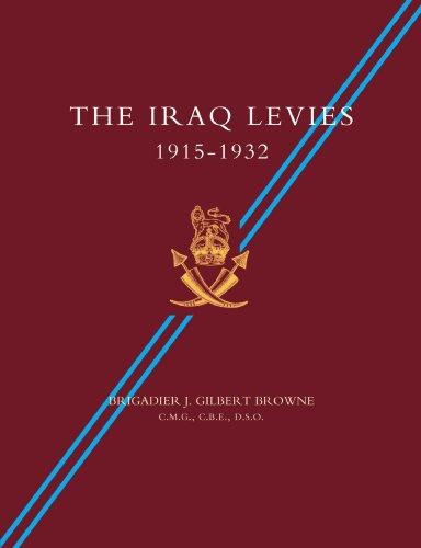 Iraq Levies 1915-1932: Browne, Brig J. Gilbert