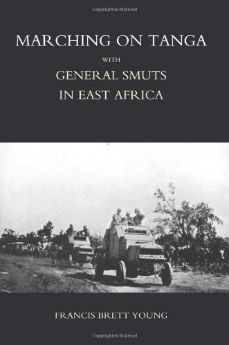Marching On Tanga (With General Smuts In: Young, Francis Brett
