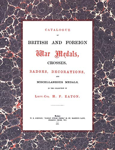 British And Foreign War Medals, Crosses, Badges, Decorations And Miscellaneous Medals: In The ...