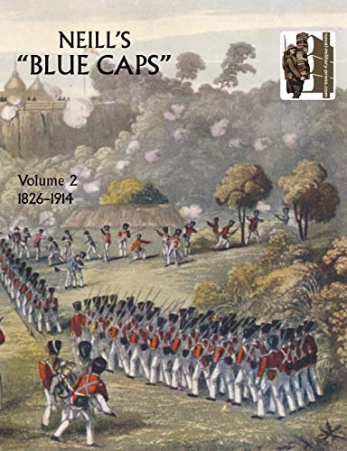 Neill's 'Blue Caps' VOL 2 1826-1914 (v. 2) (9781845742850) by Wylly, Colonel H.C.