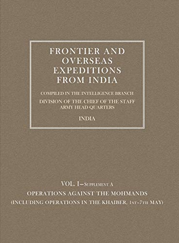 Frontier and Overseas Expeditions from India: Vol.: Intelligence Branch Amy