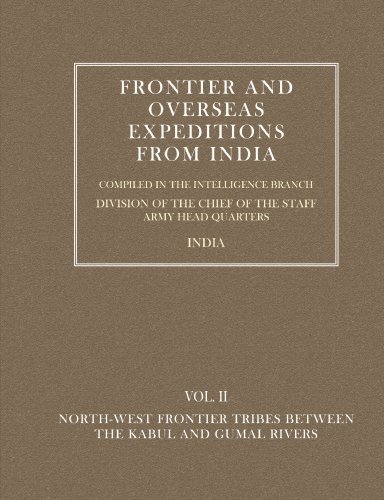 9781845743536: Frontier and Overseas Expeditions from India Vol. II North-West Frontier Tribes Between the Kabul and Gumal Rivers (v. 2)