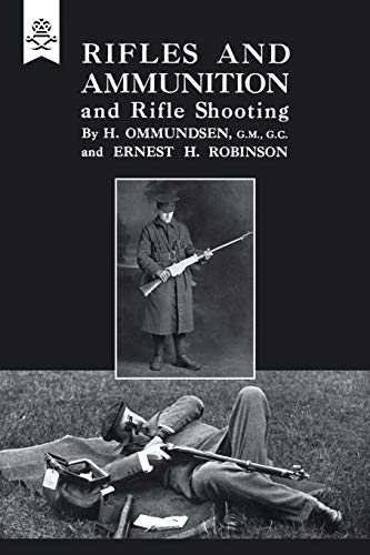 Rifles and Ammunition, and Rifle Shooting (Paperback): H. Ommunosen, Ernest