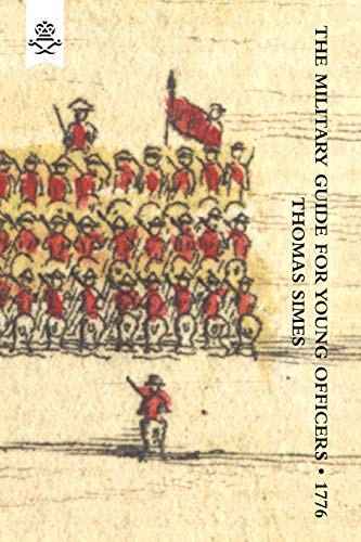9781845743741: Military Guide For Young Officers,Containing A System Of The Art Of War 1776: Military Guide For Young Officers,Containing A System Of The Art Of War 1776