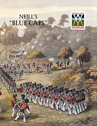 Neill's 'Blue Caps' Vol 3 1914 - 1922 (9781845744090) by H. C. Wylly; Wylly H. C. Colonel