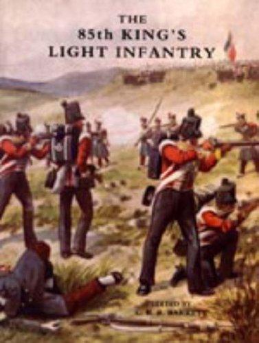 Eighty-fifth King's Light Infantry (now 2nd Battn. The King's Shropshire Light Infantry) ...