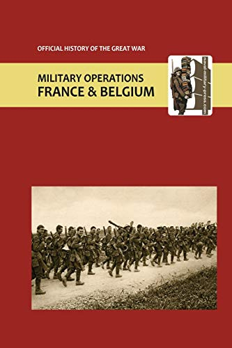 France and Belgium 1916. Vol I. Appendices. OFFICIAL HISTORY OF THE GREAT WAR.: Edmonds and ...