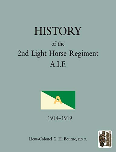 History of the 2nd Light Horse Regiment A.I.F.: G. H. Bourne