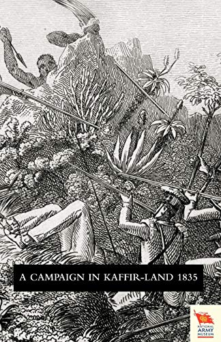 Voyage of Observation Among the Colonies of Western Africa, and a Campaign in Kaffir-Land in 1835: ...