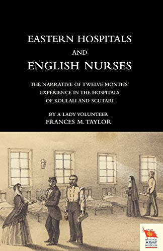 EASTERN HOSPITALS AND ENGLISH NURSES The Narrative of Twelve Months Experience in the Hospitals of ...