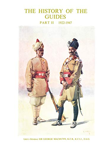 History of the Guides 1922-1947 (Paperback): Lieut General Sir