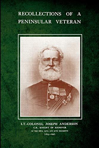 Recollections of a Peninsular Veteran: Anderson, Joseph