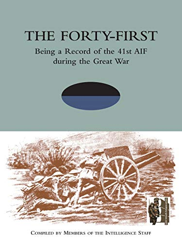 9781845748593: The Forty-First: Being a Record of the 41st AIF during the Great War