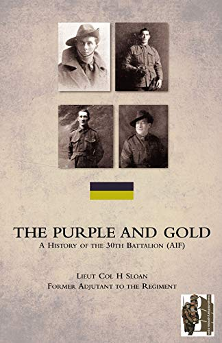 9781845748722: The Purple and Gold: A History of the 30th Battalion (AIF)