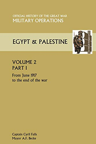 Military Operations Egypt Palestine Vol II. Part: Captain Cyril Falls