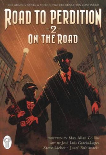 Road to Perdition: On the Road v. 2 (1845760239) by Jose Luis Garcia-Lopez; Josef Rubinstein; Max Allan Collins; Steve Lieber