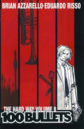100 Bullets: Hard Way: Azzarello, Brian, Risso, Eduardo