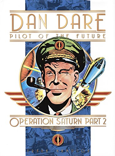 9781845760885: Dan Dare, Pilot of the Future: Operation Saturn Part 2 (Classic Dan Dare)