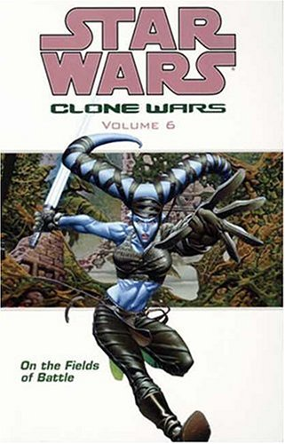 Star Wars - The Clone Wars: On the Fields of Battle (Star Wars Clone Wars): Ostrander, John