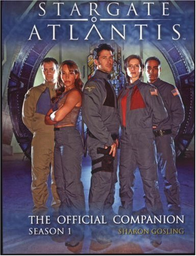 9781845761165: Stargate: Atlantis: The Official Companion Season 1