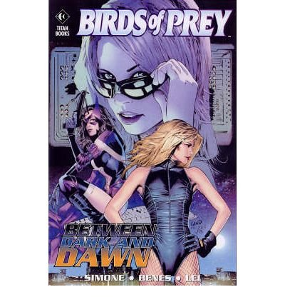 9781845762407: Birds of Prey: Between Dark and Dawn (Birds of Prey)