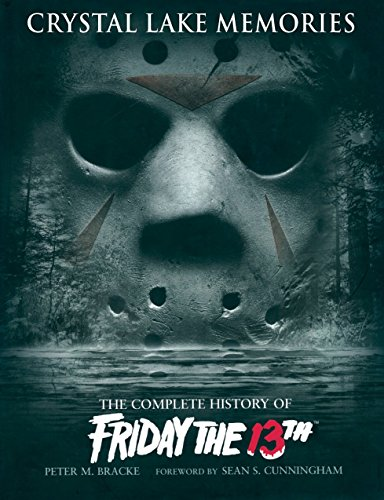 9781845763435: Crystal Lake Memories: The Complete History of Friday The 13th