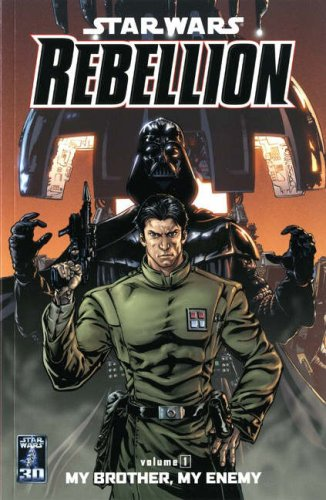 9781845764609: My Brother, My Enemy (Star Wars: Rebellion, Vol. 1)