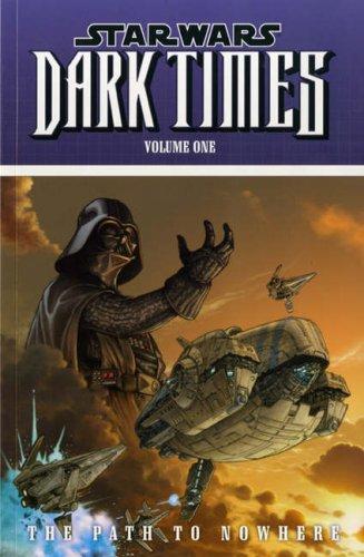 Star Wars - Dark Times: Path to Nowhere v. 1: Hartley, Welles; Harrison, Mick; Wheatley, Douglas
