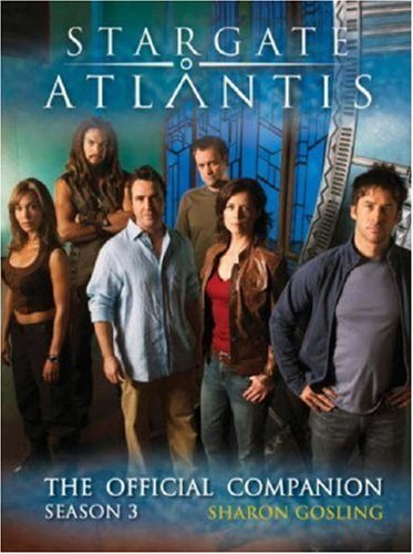 9781845765347: Stargate: Atlantis: The Official Companion Season 3