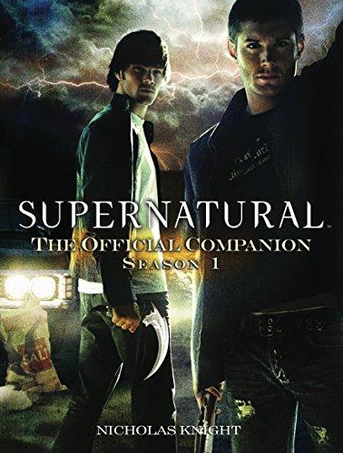 Supernatural: The Official Companion Season 1: Knight, Nicholas