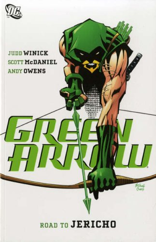 Green Arrow: Road to Jericho v. 9 (9781845766269) by Judd Winick; Scott McDaniel; Andy Owens