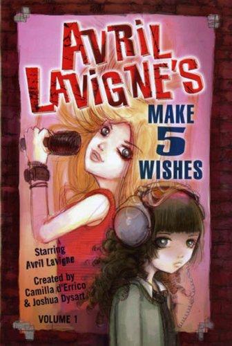 Avril Lavigne's Make 5 Wishes: v. 1: Avril Lavigne