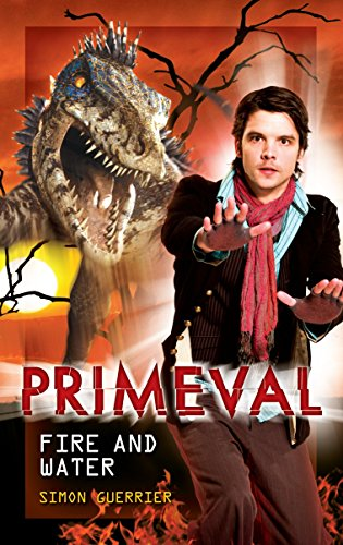 9781845766955: Primeval - Fire and Water