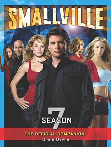 Smallville: The Official Companion Season 7: Byrne, Craig