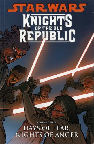 Star Wars - Knights of the Old Republic: Days of Fear, Nights of Anger v. 3 (Star Wars Knights of ...