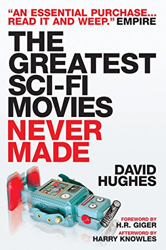 9781845767556: The Greatest Sci-fi Movies Never Made, Revised and Expanded Edition
