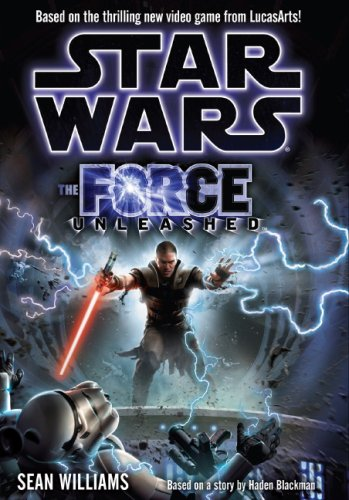 9781845767563: Star Wars the Force Unleashed. Based on the Thrilling New Video Game From Lucasarts!
