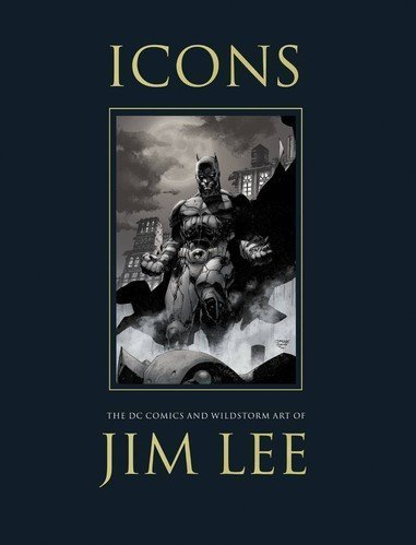 9781845768317: Icons: The DC Comics and Wildstorm Art of Jim Lee