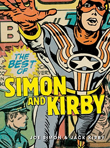 The Best of the Simon and Kirby Studio [SIGNED by JOE SIMON]: Simon, Joe; Kirby, Jack; Mark Evanier...
