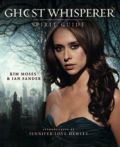 Ghost Whisperer: The Spirit Guide: Kim Moses; Ian