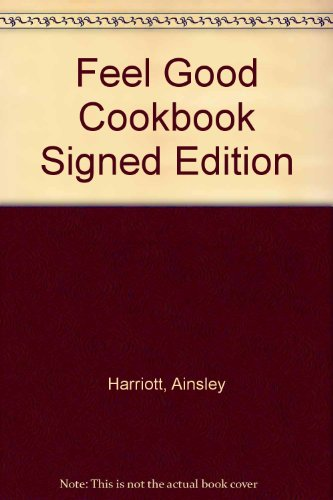 9781845794347: Feel Good Cookbook Signed Edition