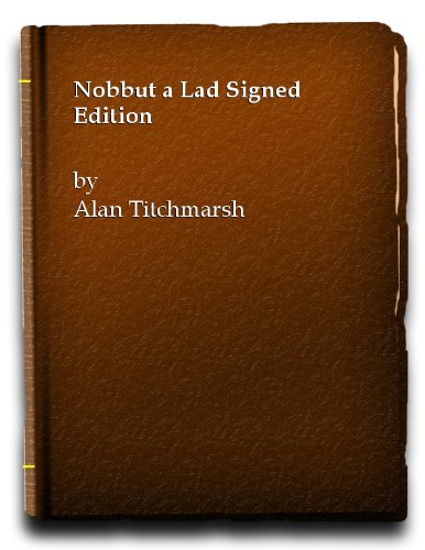 9781845795214: Nobbut a Lad Signed Edition