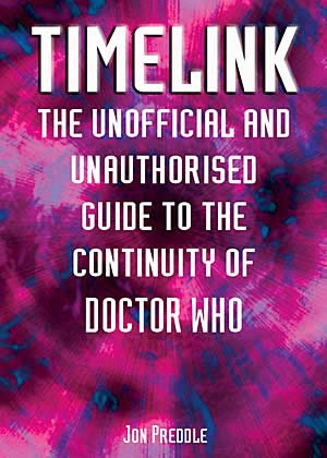 9781845830045: Timelink: The Unofficial and Unauthorised Guide to the Continuity of Doctor Who