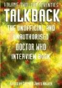 """9781845830113: Talkback: The Seventies v. 2: The Unofficial and Unauthorised """"Doctor Who"""" Interview Book"""