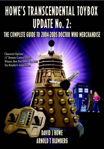 Howe's Transcendental Toybox: The Complete Guide to 2004/2005 Merchandise: Update No. 2 (Dr Who Telos) (1845830121) by Howe, David J.; Blumberg, Arnold T.