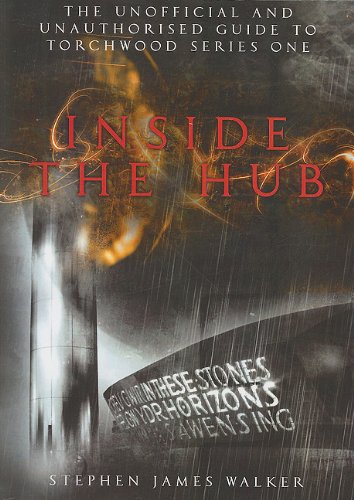 9781845830137: Inside the Hub: The Unofficial and Unauthorised Guide to Torchwood Series One