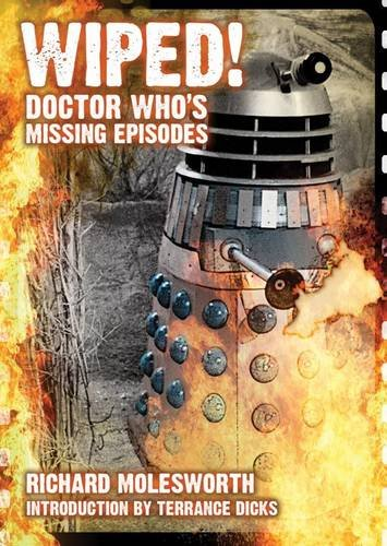 Wiped! Doctor Who's Missing Episodes: Richard Molesworth