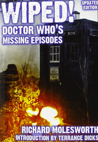 Wiped! Doctor Who's Missing Episodes: Molesworth, Richard